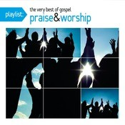 Playlist: The Very Best Of Gospel Praise & Worship Songs