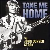 Take Me Home - The John Denver Story Songs