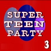 Super Teen Party, Vol. 3 Songs