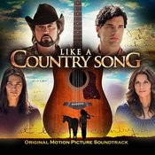 Like A Country Song - Original Motion Picture Soundtrack Songs