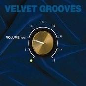Velvet Grooves Volume Too! Songs