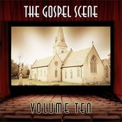 The Gospel Scene, Vol. 10 Songs