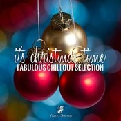 It's Christmas Time - Fabulous Chillout Selection Songs