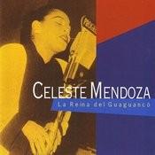 Celeste Mendoza. La Reina Del Guaguancó Songs