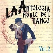 Antología Noble Del Tango Volume 2 Songs