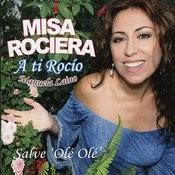 Misa Rociera: A Ti Rocío Songs