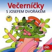 Čtvrtek, Čechura: Večerníčky S Josefem Dvořákem Songs