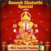 Ganesh Chaturthi Special - Shri Ganesh Vandana Songs