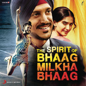 The Spirit of Bhaag Milkha Bhaag Songs