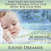 Twinkle Twinkle Little Star Music Box Calm Rain (Baby Sleep Aid Solution) [For Colic, Fussy, Restless, Troubled, Crying Baby] [30 Minutes] Song