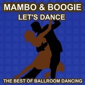 Mambo And Boogie Dance - Let's Dance - The Best Of Ballroon Dancing And Lounge Music Songs