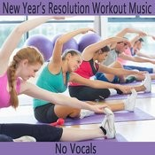 New Year's Resolution Workout Music: No Vocals Songs