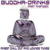 Buddha Drinks (Part. Thirteen) Songs