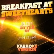 Breakfast At Sweethearts (In The Style Of Cold Chisel) [Karaoke Version] - Single Songs