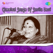Classical Songs Of Savita Devi Songs