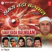 Samay Bada Balwaan Songs