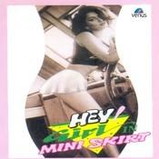 Hey ! Girl In Mini Skirt Song