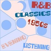 R&B Classics 1950s - Evening Listening Songs