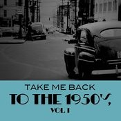 Take Me Back To The 1950's, Vol. 1 Songs