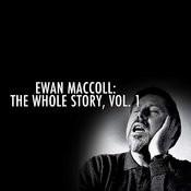 Ewan Maccoll: The Whole Story, Vol. 1 Songs