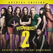 Pitch Perfect 2 - Special Edition (Original Motion Picture Soundtrack) Songs