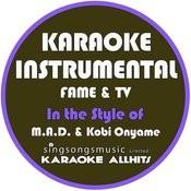 Fame & T.V (In The Style Of M.A.D & Kobi Onyame) [Karaoke Instrumental Version] Song