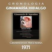 Ginamaría Hidalgo Cronología - Ginamaría de Argentina (1971) Songs