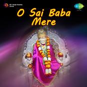 O Sai Baba Mere Songs