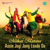 Mohan Mastana Assin Jogi Jang Lande De Songs