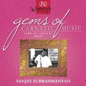 Gems Of Carnatic Music – Live In Concert 2010 – Sanjay Subrahmanyan Songs