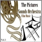 The Pictures Sounds Orchestra - Film Music, Vol. 1 Songs
