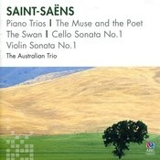 Saint-Saëns: Piano Trios / The Muse And The Poet / The Swan / Cello Sonata No.1 / Violin Sonata No.1 Songs