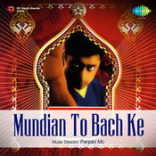 Mundian To Bach Ke Songs