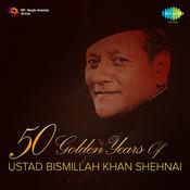 50 Golden Years Of Ustad Bismillah Khan Shehnai  Songs