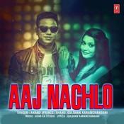 Aaj Nachlo Songs