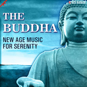 The Buddha- New Age Music For Serenity Songs