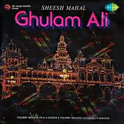 Ghulam Ali - Sheesh Mahal Songs