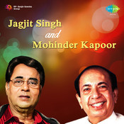 Jagjit Singh And Mohinder Kapoor Songs