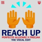 Perfecto Allstarz X Freejak - Reach Up (The Vocal Edit) Songs