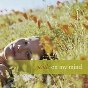 Gentle On My Mind Song