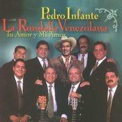 Pedro Infante con la Rondalla Venezolana - Tu amor y mi amor Songs