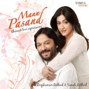 Mann Pasand Songs