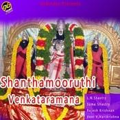 Shanthamooruthi Venkataramana Songs