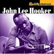 Specialty Profiles: John Lee Hooker Songs