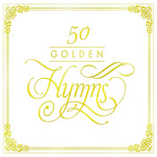 50 Golden Hymns Songs