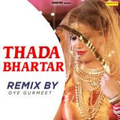 Thada Bhartar (Remix By Oye Gurmeet) Song