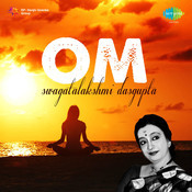 Swagatalakshmi Dasgupta - Om Part 2 Songs