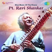 Blue Music Of The Rivers - Pandit Ravi Shankar Songs