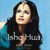 Ishq Hua - Saru Maini Songs