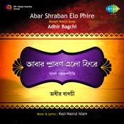 Abar Shraban Elo Phire Adhir Bagchi Nazrul Geeti Songs